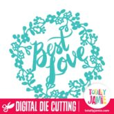Best Love Hand Lettering Phrase Floral Flourish Wreath - SVG Cut Files
