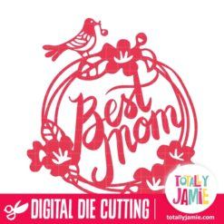 Best Mom Bird Flowers Wreath - SVG Cut Files