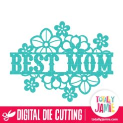 Best Mom Flower Bunch Split Title - SVG Cut Files