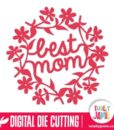 Best Mom Flower Wreath - SVG Cut Files
