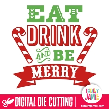 Eat Drink And Be Merry Word Art TotallyJamie SVG Cut