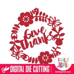 Flowers Leaves Wreath Give Thanks - SVG Cut Files
