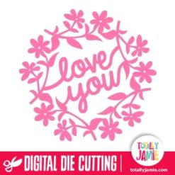 Love You Flower Wreath - SVG Cut Files