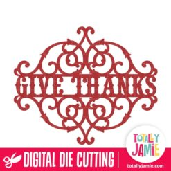 Vintage Wrought Iron Split Give Thanks - SVG Cut Files