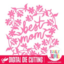 Whismy Flowers Frame Best Mom - SVG Cut Files